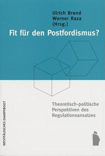 9783896915290: Fit fuer den Postfordismus?. Theoretisch-politische Perspektiven des Regulationsansatzes
