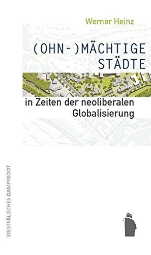 9783896917218: (OHN-)M�CHTIGE ST�DTE in Zeiten der neoliberalen Globalisierung