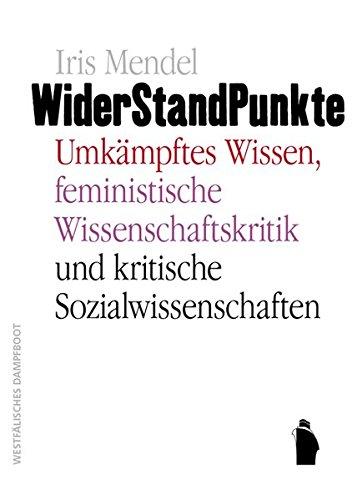 9783896917232: WiderStandPunkte: Umkämpftes wissen, feminstische Wisenschaftskritik und kritische Sozialwissenschaften