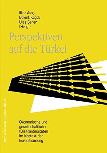 9783896917447: Perspektiven auf die Türkei - Ökonomische und gesellschaftliche (Dis)Kontinuitäten im Kontext der Europäisierung: Oekonomische und gesellschaftliche (Dis)Kontinuitaeten im Kontext der Europaeisierung