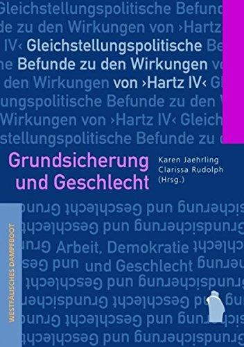 9783896918666: Grundsicherung und Geschlecht: Gleichstellungspolitische Befunde zu den Wirkungen von Hartz IV