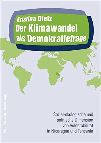 9783896918802: Der Klimawandel als Demokratiefrage: Sozial-ökologische und politische Dimensionen von Vulnerabilität in Nicaragua und Tansania