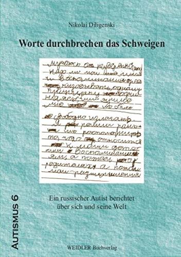 9783896932242: Worte durchbrechen das Schweigen: Ein russischer Autist berichtet über sich und seine Welt (Livre en allemand)