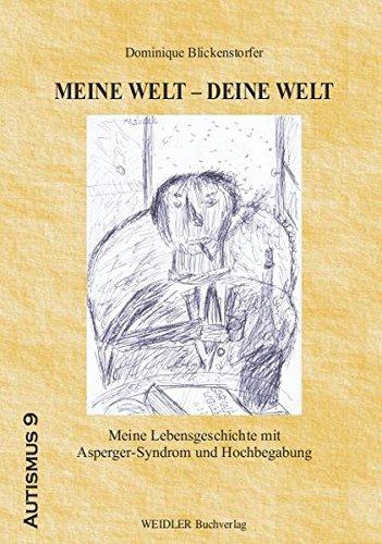 9783896932433: Meine Welt - Deine Welt: Meine Lebensgeschichte mit Asperger-Syndrom und Hochbegabung