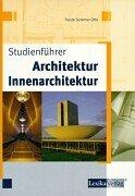 Studienführer, Architektur, Innenarchitektur: Sommer-Otte, Traute
