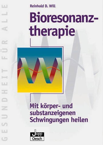 9783896981301: Bioresonanztherapie. Mit k�rper- und substanzeigenen Schwingungen heilen
