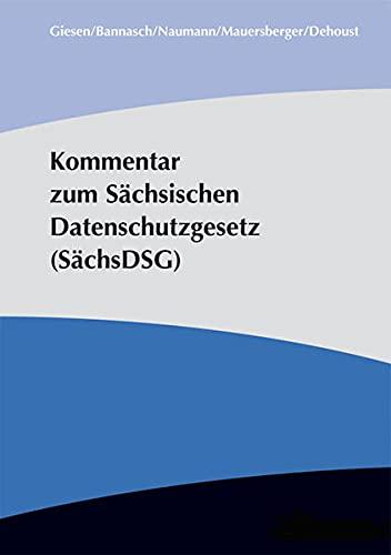 Kommentar zum Sächsischen Datenschutzgesetz (SächsDSG): Thomas Giesen