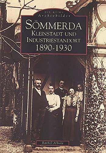 9783897020689: Sömmerda - Kleinstadt und Industriestandort 1890-1930