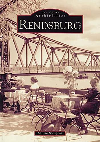 9783897021402: Rendsburg (Die Reihe Archivbilder) (German Edition)
