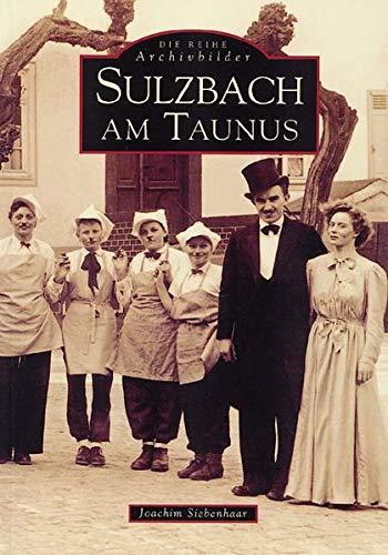 9783897021709: Sulzbach am Taunus Gesamttitel: Die Reihe Archivbilder
