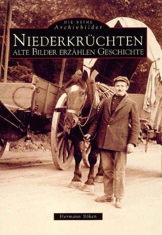 9783897022058: Niederkruchten: Alte Bilder erzahlen Geschichte (Die Reihe Archivbilder) (German Edition)