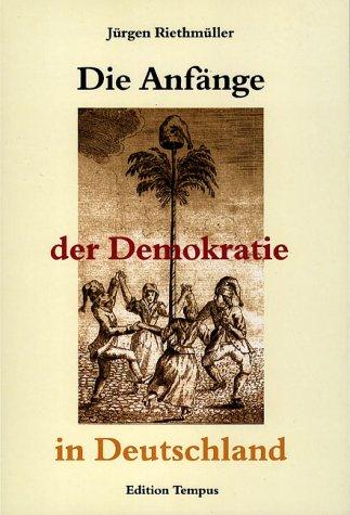 9783897023437: Die Anf�nge der Demokratie in Deutschland