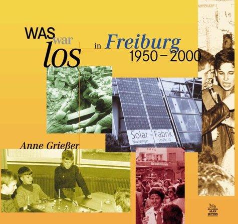 9783897023635: Was war los in Freiburg 1950-2000