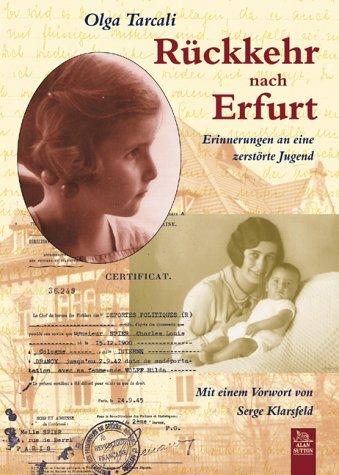 Rückkehr nach Erfurt. Erinnerungen an eine zerstörte: Olga Tarcali
