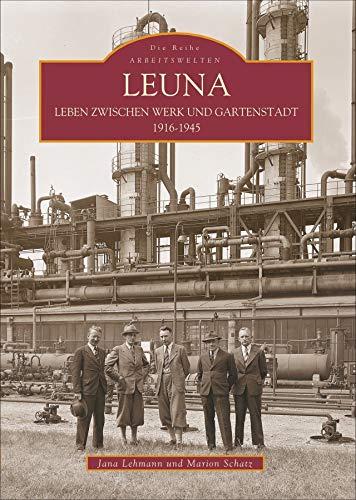 9783897026506: Leuna: Leben zwischen Werk und Gartenstadt 1916-1945