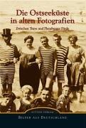 9783897027497: Die Ostseeküste in alten Fotografien.