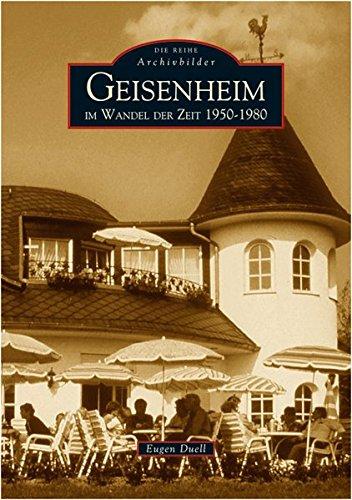 Geisenheim: Im Wandel der Zeit 1950 bis 1980: Duell, Eugen