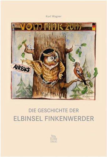 9783897029996: Vom Fink zum Airbus: Die Geschichte der Elbinsel Finkenwerder