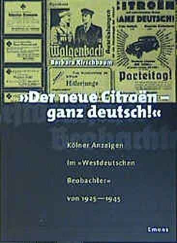 9783897052413: Der neue Citroen - ganz deutsch: Kölner Anzeigen im 'Westdeutschen Beobachter' von 1925-1945