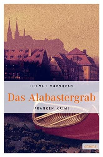 9783897056428: Das Alabastergrab: Oberfranken im Visier