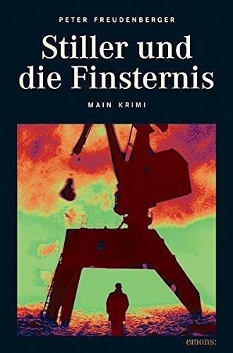 9783897056879: Stiller und die Finsternis: Main Krimi / Mord in Aschaffenburg