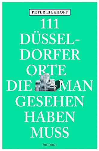 9783897056992: 111 Düsseldorfer Orte die man gesehen haben muss