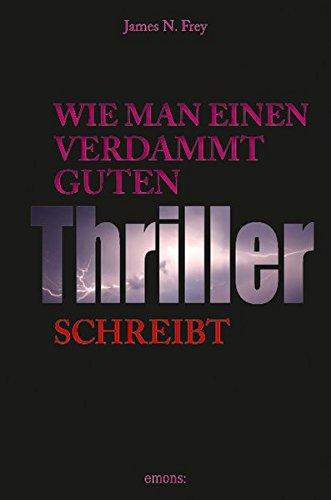 9783897058057: Wie man einen verdammt guten Thriller schreibt