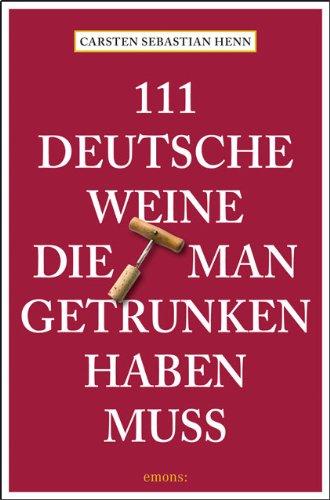111 Deutsche Weine, die man getrunken haben