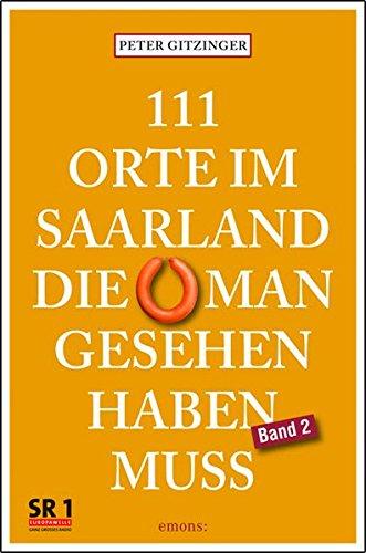 9783897058866: 111 Orte im Saarland, die man gesehen haben muß. Band 2