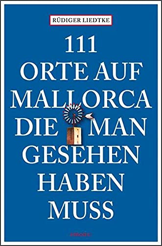 9783897059757: 111 Orte auf Mallorca die man gesehen haben muss