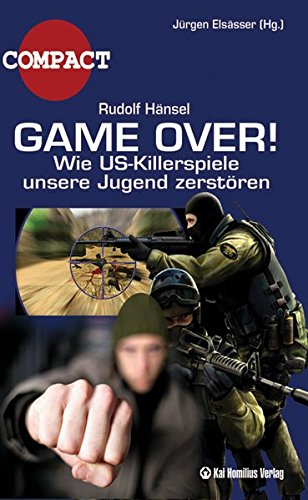 9783897064003: Game Over!: Wie Killerspiele unsere Jugend manipulieren