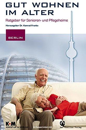 9783897065994: Gut wohnen im Alter: Ratgeber für Senioren- und Pflegeheime: Berlin