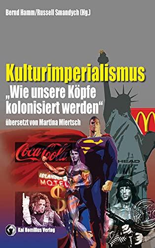 9783897066045: Kulturimperialismus: Aufsätze zur politischen Ökonomie kultureller Herrschaft