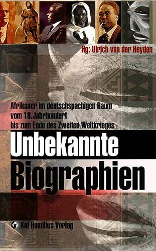 Unbekannte Biographien: Afrikaner im deutschsprachigen Raum vom: Heyden Ulrich van