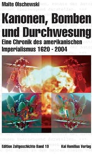 9783897068759: Kanonen, Bomben und Durchwesung. Eine Chronik des amerikanischen Imperialismus 1620-2004