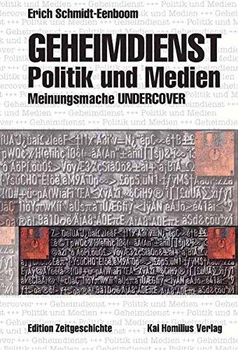 9783897068797: Geheimdienst, Politik und Medien: Meinungsmache Undercover