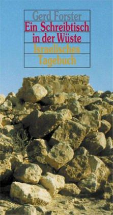 9783897081222: Ein Schreibtisch in der Wüste: Israelisches Tagebuch 1999 (German Edition)