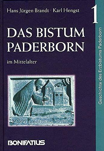 Geschichte des Erzbistums Paderborn / Das Bistum Paderborn im Mittelalter: Hans J Brandt, Karl ...