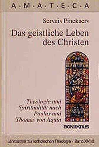 9783897100312: Das geistliche Leben des Christen: Theologie und Spiritualität nach Paulus und Thomas von Aquin