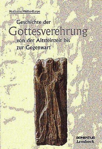 9783897103115: Geschichte der Gottesverehrung von der Altsteinzeit bis zur Gegenwart