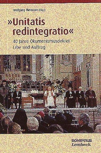 9783897103245: Unitatis redintegratio: 40 Jahre �kumenismusdekret - Erbe und Auftrag