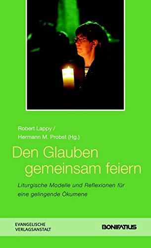 9783897104716: Den Glauben gemeinsam feiern: Liturgische Modelle und Reflexionen für eine gelingende Ökumene