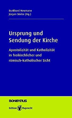 9783897104877: Ursprung und Sendung der Kirche: Apostolizität und Katholizität in freikirchlicher und römisch-katholischer Sicht