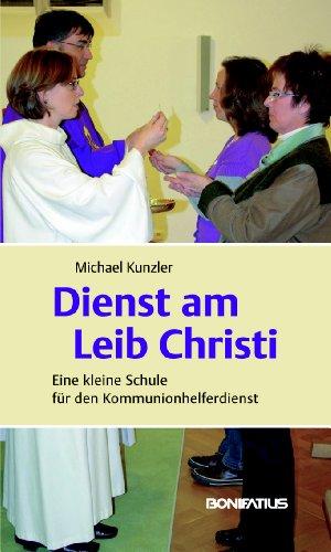 9783897105065: Dienst am Leib Christi: Eine kleine Schule f�r den Kommunionhelferdienst