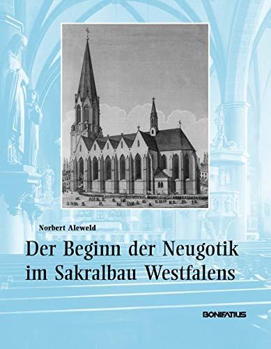 Der Beginn der Neugotik im Sakralbau Westfalens: Norbert Aleweld