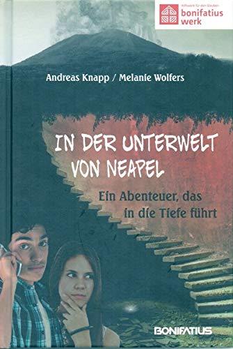 In der Unterwelt von Neapel: Ein Abenteuer,: Andreas Knapp, Melanie
