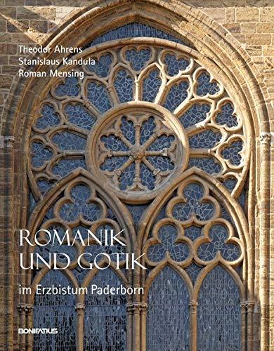 Romanik und Gotik im Erzbistum Paderborn: Theodor Ahrens, Stanislaus Kandula, Roman Mensing