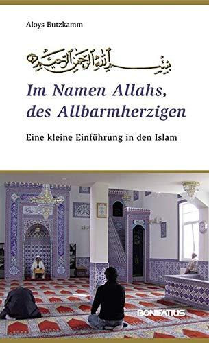 9783897106116: Im Namen Allahs, des Allbarmherzigen: Eine kleine Einführung in den Islam
