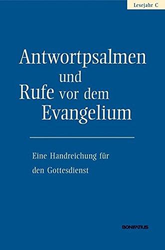 9783897106314: Antwortpsalmen und Rufe vor dem Evangelium - Lesejahr C: Eine Handreichung f�r den Gottesdienst