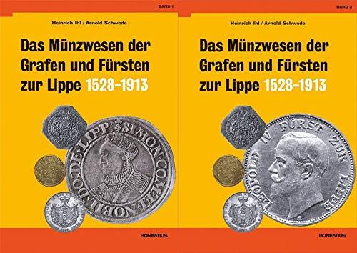 Das Münzwesen der Grafen und Fürsten zur Lippe (1528-1913): Heinrich Ihl